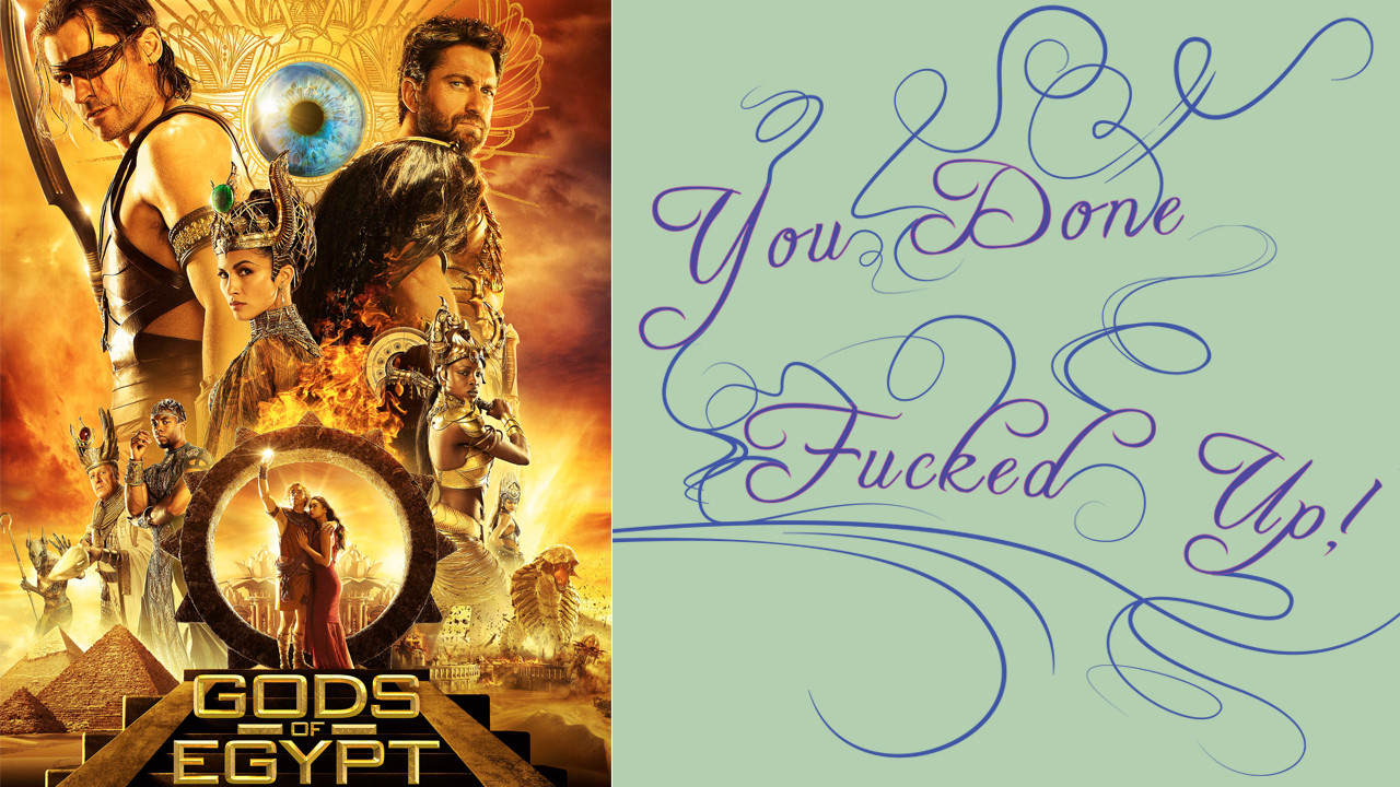 Gods of Egypt you done fucked up