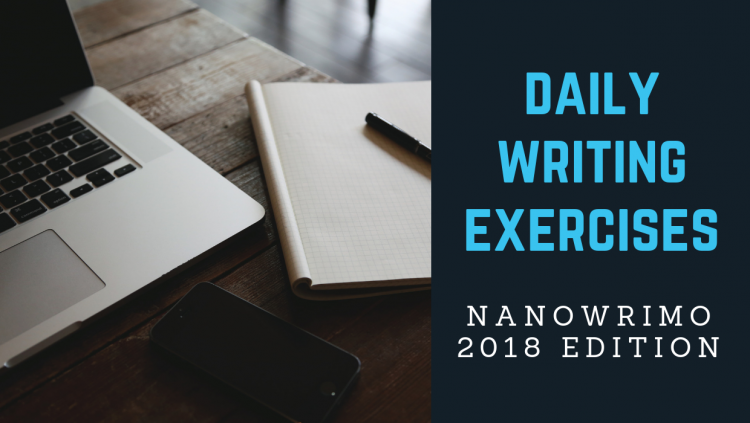 Daily Writing Exercises - NaNoWriMo Edition